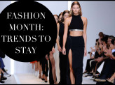 Fashion Month: 5 trends that are here to stay!
