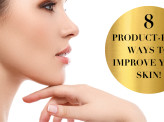 8 product-free ways to improve your skin!